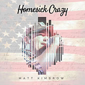 Play & Download Homesick Crazy Single by Matt Kimbrow | Napster