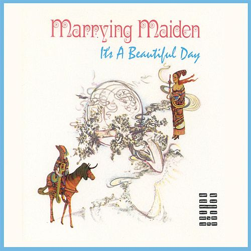 Play & Download Marrying Maiden (Remastered) by It's A Beautiful Day | Napster
