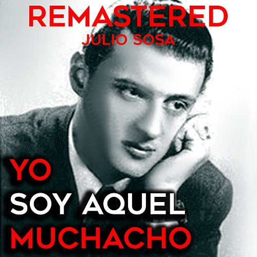 Play & Download Yo soy aquel muchacho by Julio Sosa | Napster