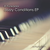 Jazzy Conditions EP by El Funkador