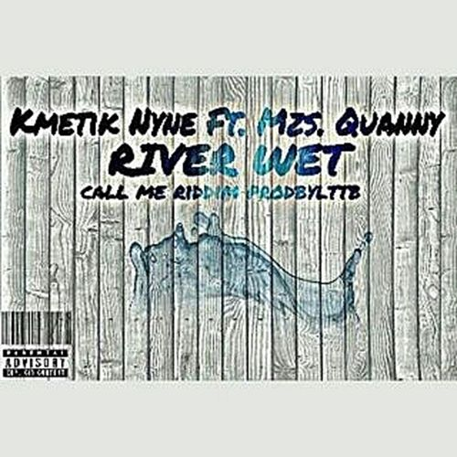 Play & Download River Wet (feat. Mzs Quanny) by Kmetik Nyne | Napster
