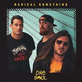 Play & Download One Soul by Radical Something | Napster