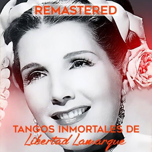 Play & Download Tangos Inmortales de Libertad Lamarque by Libertad Lamarque | Napster