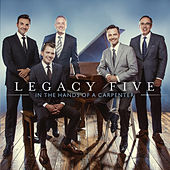 Play & Download In The Hands Of A Carpenter by Legacy Five | Napster