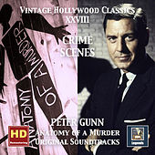 Vintage Hollywood Classics, Vol. 28: Crime Scenes – Peter Gunn & Anatomy of a Murder (Original Scores) [Remastered 2016] by Various Artists