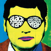 It's Great When You're Straight... Yeah by Black Grape