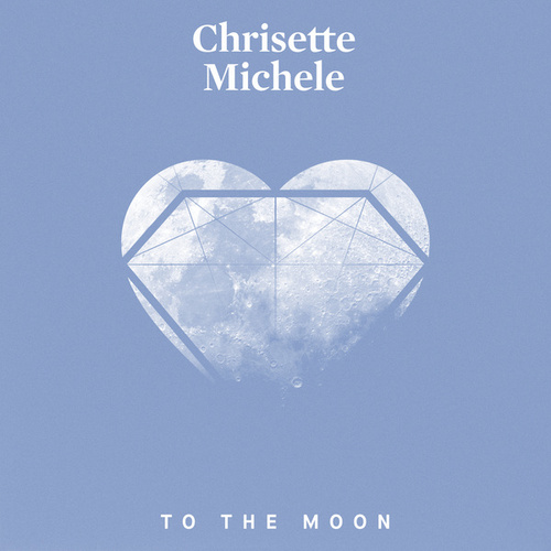 Play & Download To The Moon by Chrisette Michele | Napster