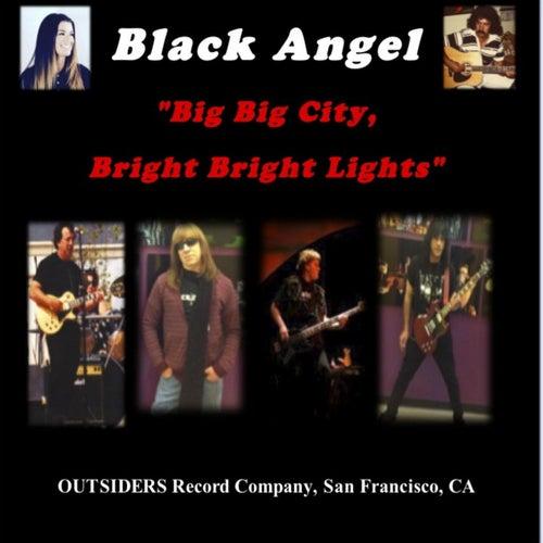 Big Big City, Bright Bright Lights by Black Angel