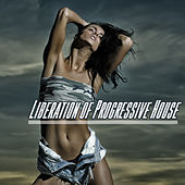 Play & Download Liberation of Progressive House by Various Artists | Napster