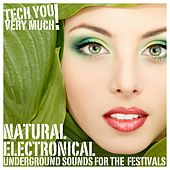 Natural Electronical (Underground Sounds for the Festivals) by Various Artists