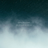 Play & Download The Courage Or The Fall by Civil Twilight | Napster