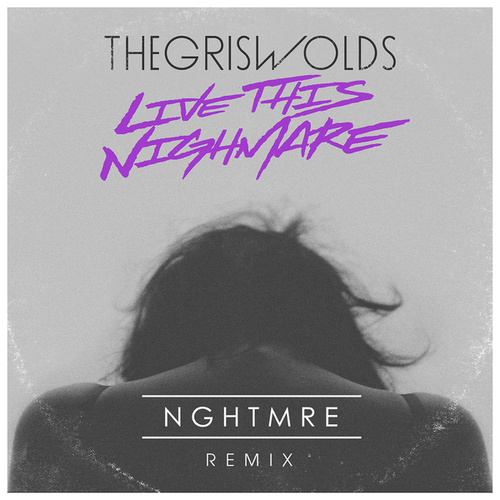 Live This Nightmare by The Griswolds