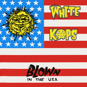 Play & Download Blown In The U.S.A. by White Kaps | Napster