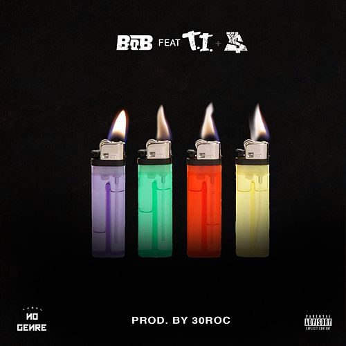 Play & Download 4 Lit (feat. T.I. & Ty Dolla $ign) by B.o.B | Napster