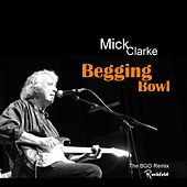 Play & Download Begging Bowl by Mick Clarke | Napster