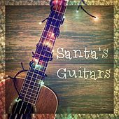 Play & Download Santa's Guitars by Instrumental Christmas Music | Napster
