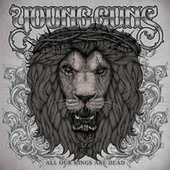 Play & Download All Our Kings Are Dead by Young Guns | Napster