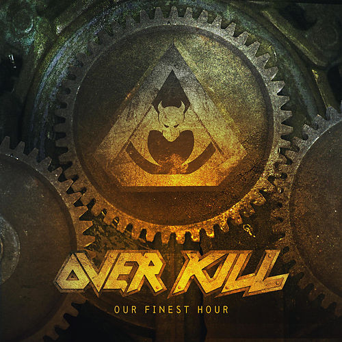 Play & Download Our Finest Hour by Overkill | Napster