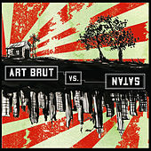 Play & Download Art Brut vs Satan by Art Brut | Napster