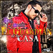 Play & Download El Guardian de la Casa by Erik Estrada | Napster