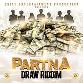 Play & Download Partna Draw Riddim by Various Artists | Napster