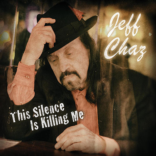 Play & Download This Silence Is Killing Me by Jeff Chaz | Napster