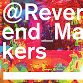 @Reverend_Makers by Reverend & The Makers