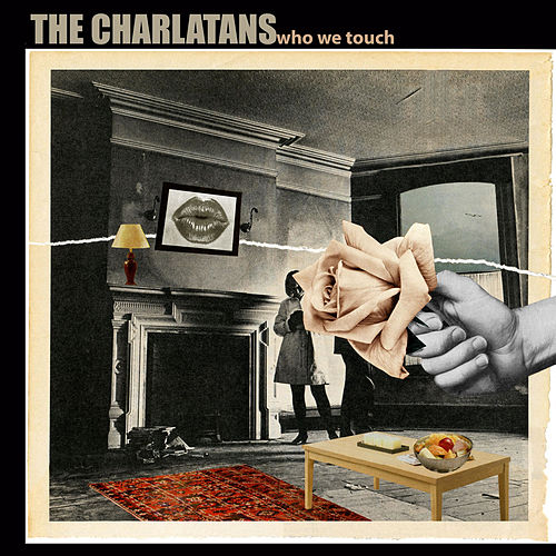 Play & Download Who We Touch by Charlatans U.K. | Napster