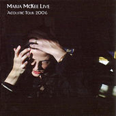 Play & Download Live Acoustic Tour 2006 by Maria McKee | Napster