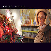 Play & Download A Good Heart by Maria McKee | Napster