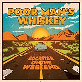 Play & Download Rock Star on the Weekend by Poor Man's Whiskey | Napster