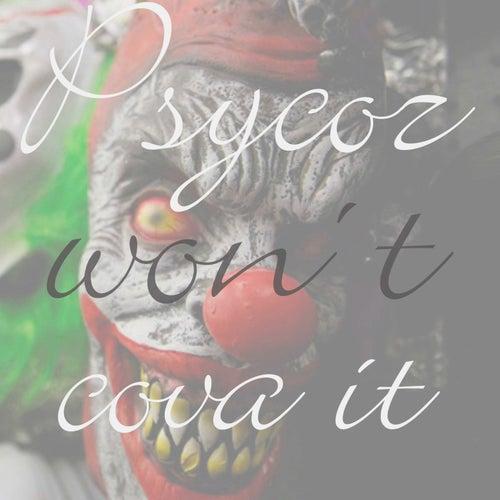 Psycoz Won't Cova It by Niko Teen