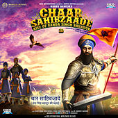 Play & Download Chaar Sahibzaade - Rise of Banda Singh Bahadur (Hindi) (Original Motion Picture Soundtrack) by Various Artists | Napster