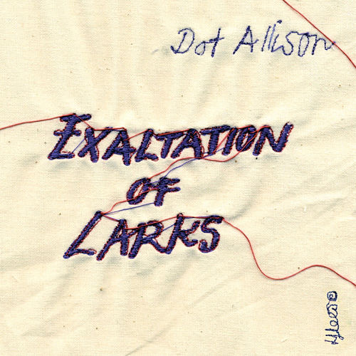 Exaltation of Larks by Dot Allison