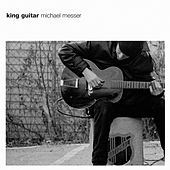 King Guitar by Michael Messer