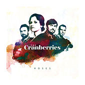 Play & Download Roses by The Cranberries | Napster