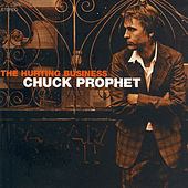 Play & Download The Hurting Buisness by Chuck Prophet | Napster