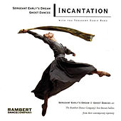 Sergeant Early/Ghost Dance by Incantation