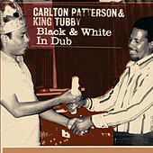Play & Download Black & White in Dub by Carlton Patterson | Napster