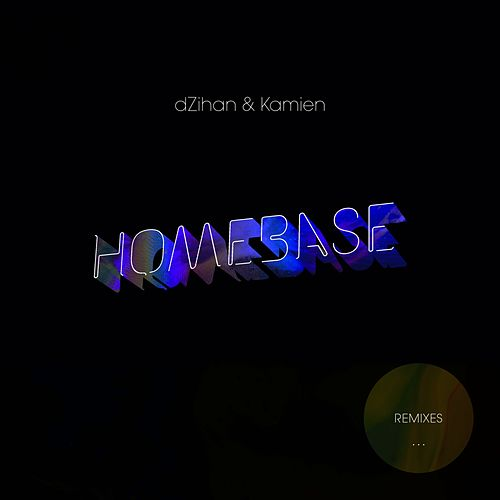 Play & Download Homebase Remixes by Dzihan & Kamien | Napster