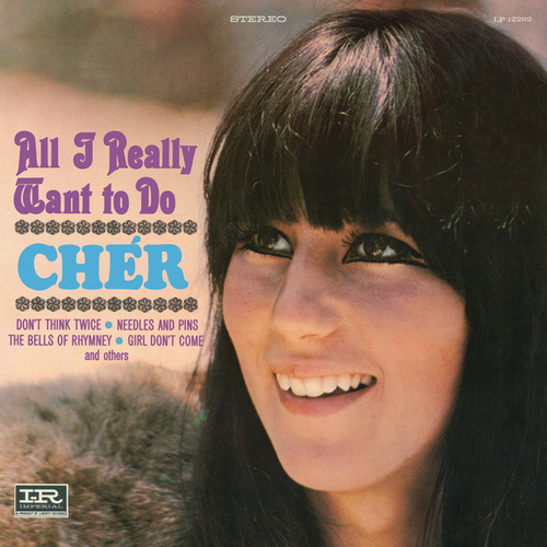 Play & Download All I Really Want To Do by Cher | Napster