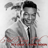 Play & Download It's Only A Paper Moon by Nat King Cole | Napster