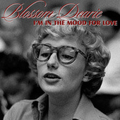 I'm In The Mood For Love by Blossom Dearie