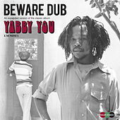 Play & Download Beware Dub (An Expanded Version Of The Classic Album) by Various Artists | Napster