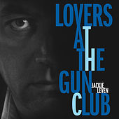 Play & Download Lovers at the Gun Club by Jackie Leven | Napster