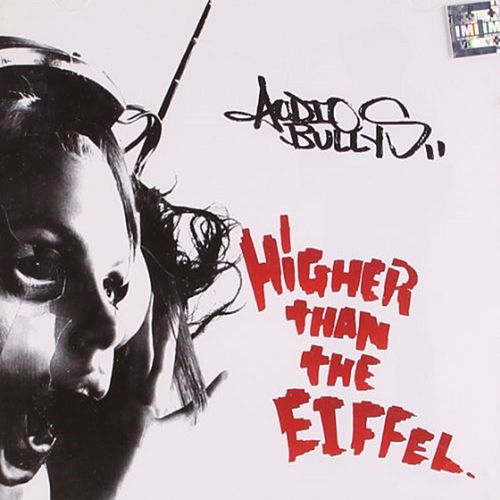 Play & Download Higher Than the Eiffel by Audio Bullys | Napster