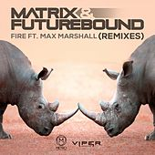 Play & Download Fire (Anton Powers Extended House Mix) by Matrix and Futurebound | Napster