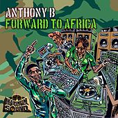 Play & Download Forward to Africa by Anthony B | Napster
