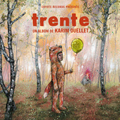 Play & Download Trente (Deluxe) by Karim Ouellet | Napster