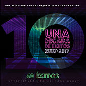Una Década de Éxitos 2007 - 2017 by Various Artists